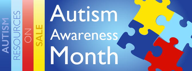 Autism Awareness Month - Autism Resources Currently On Sale >>
