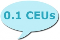 0.1 CEUs - Learn More >>